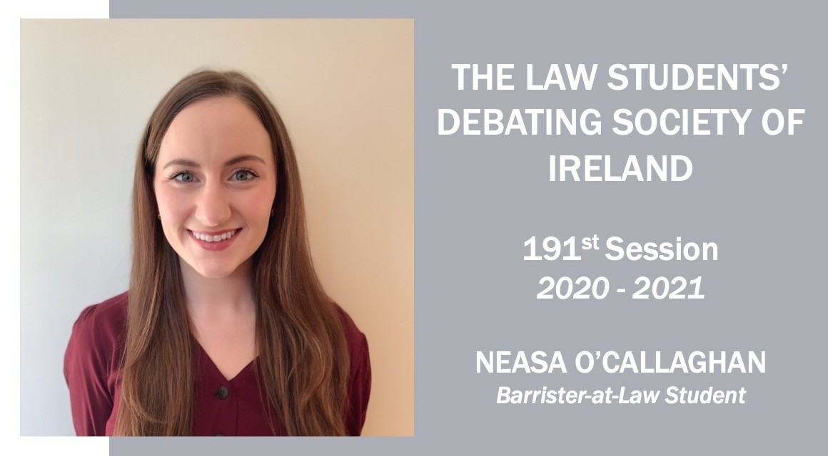 Barrister–at–Law student Neasa O'Callaghan elected as the 191st Auditor of the LSDSI